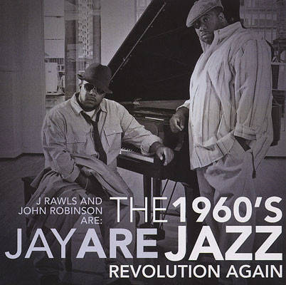 J Rawls And John Robinson Are Jay Are ‎– The 1960's Jazz Revolution Again CD