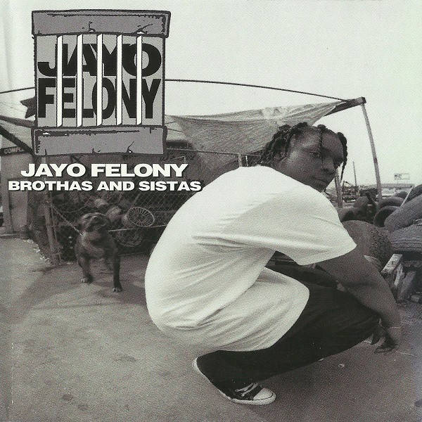 Jayo Felony ‎– Brothas And Sistas CD, Single