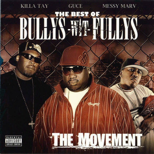 Killa Tay, Guce & Messy Marv – Best of Bullys-Wit-Fullys: The Movement CD (OG COPIES)