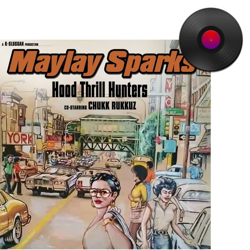 HHE004 - Maylay Sparks - Hood Thrill Hunters LP