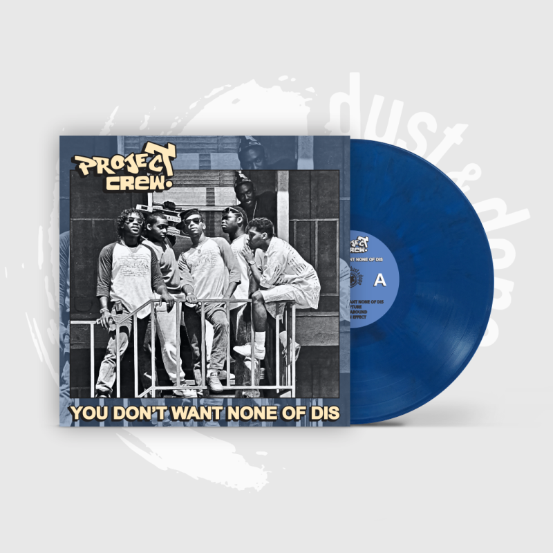 Project Crew - You Don't Want None Of Dis 2xLP