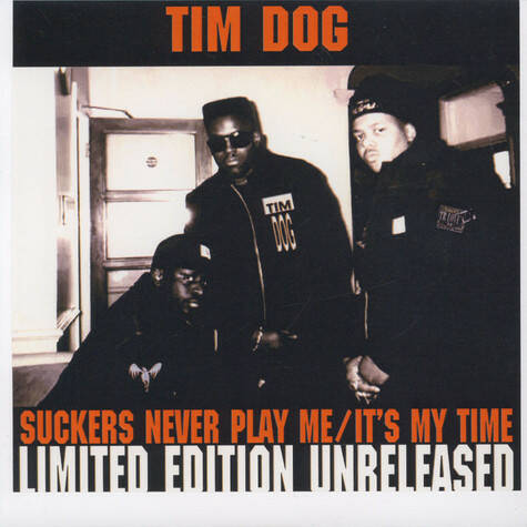 """Tim Dog – Suckers Never Play Me / It's My Time 7"""""""