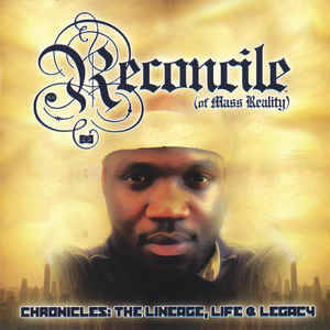 Reconcile ‎– Chronicles: The Lineage, Life & Legacy CD
