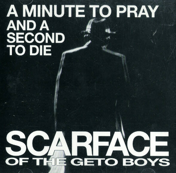Scarface – A Minute To Pray And A Second To Die (Single) CD