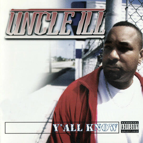 Uncle ILL – Y' All Know CD