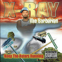 X-Ray The Barbarian ‎– Keep The Haters Running CD
