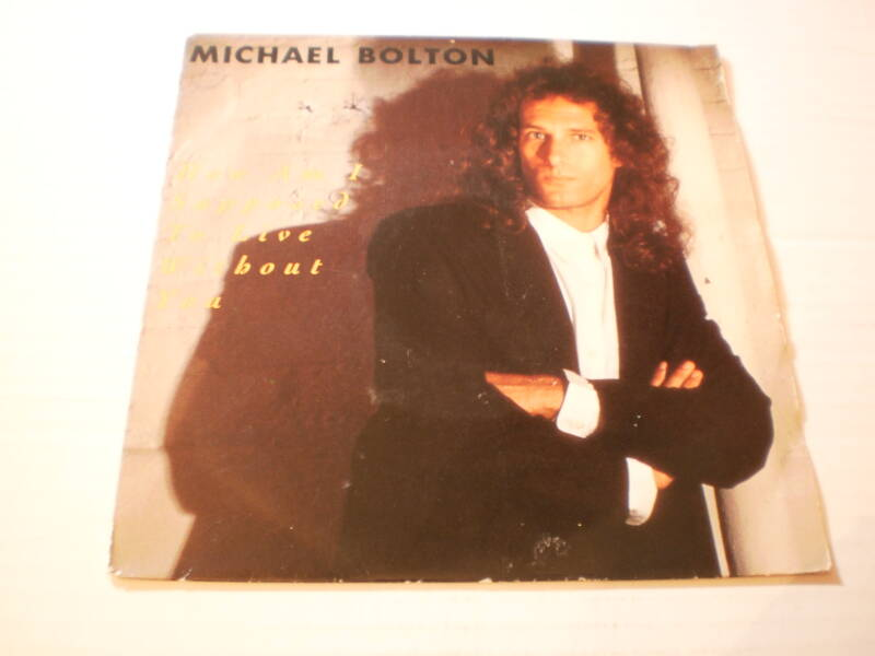 Single Michael Bolton - How am I supposed to live without you