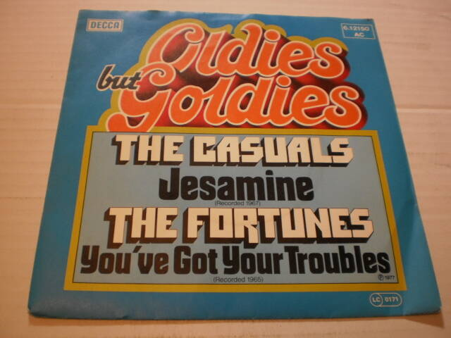 Single The Casuals ( Jesamine ) / The Fortunes ( You've got your troubles )