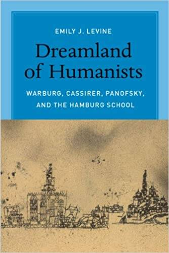 Dreamland of Humanists - Warburg, Cassirer, Panofsky, and the Hamburg School, by Emily Levine