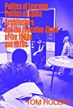 Politics of Learning, Politics of Space: Architecture and the Education Shock of the 1960s and 1970s