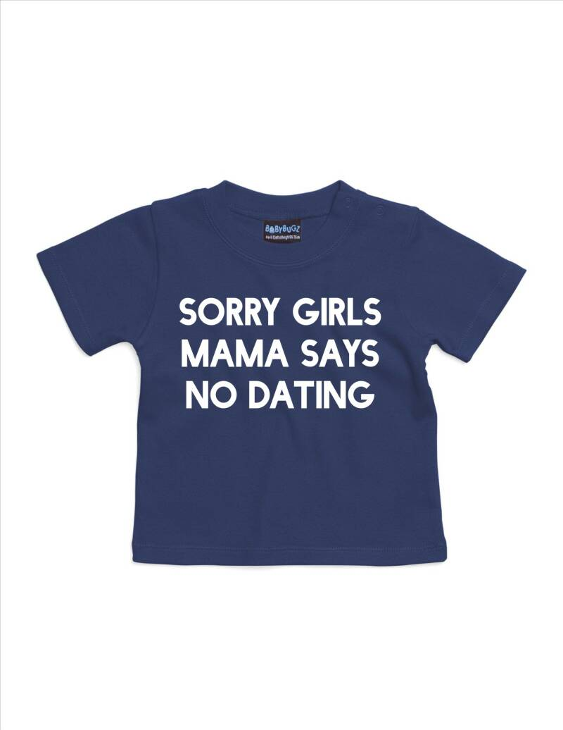 Sorry girls, mama says no dating