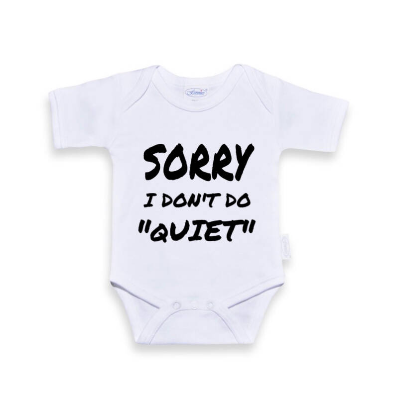 Funnies romper met tekst 'Sorry I don't do quiet'