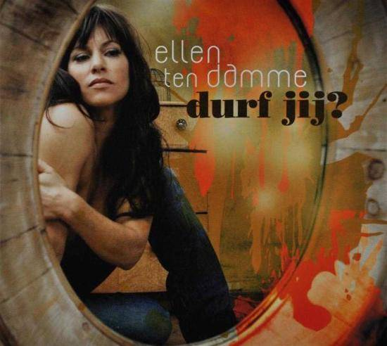 Ellen ten Damme | CD Durf Jij?