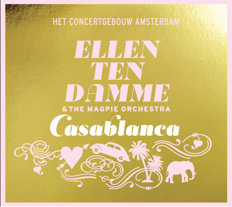 Gesigneerde CD Casablanca | Ellen ten Damme & The Magpie Orchestra