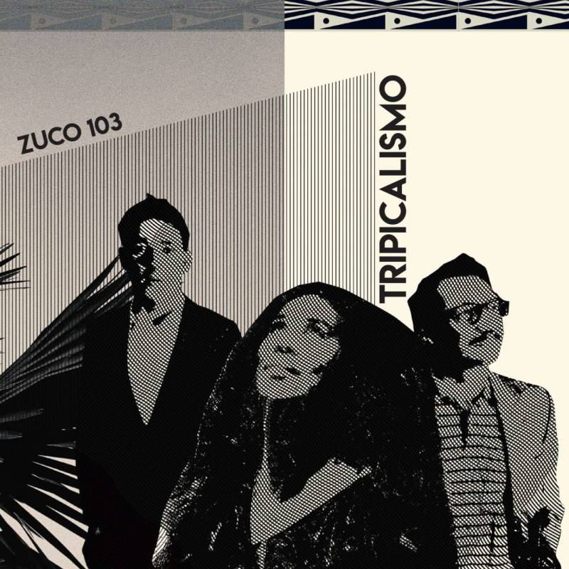 Zuco 103 | CD Tripicalismo