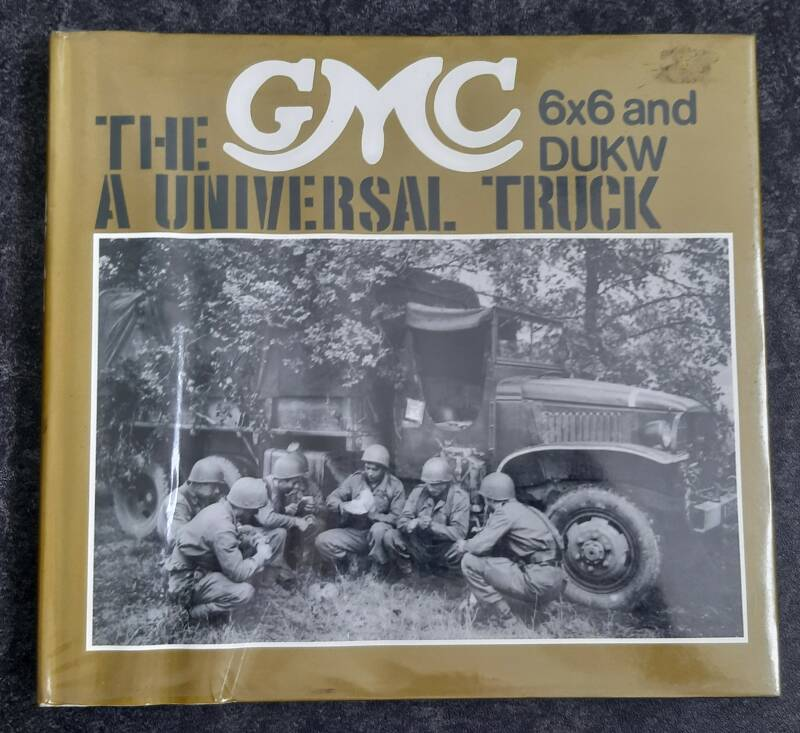 The GMC 6x6 and DUKW A Universal Truck