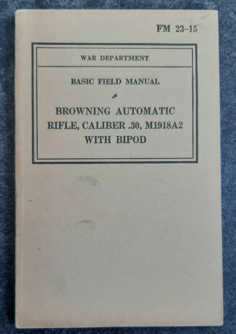 FM23-15 Browning automatic rifle Caliber .30 M1918A2 with bipod