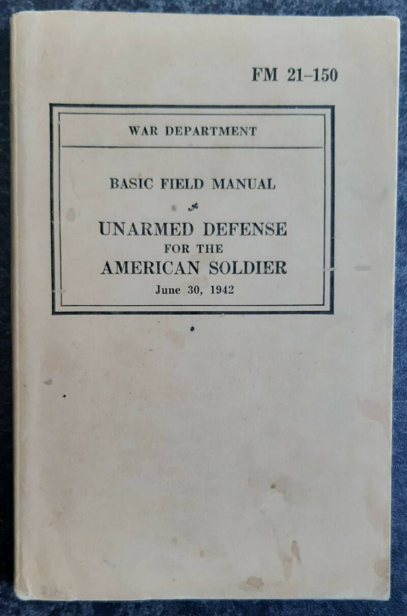 FM21-150 Unarmed defense  for the American soldier