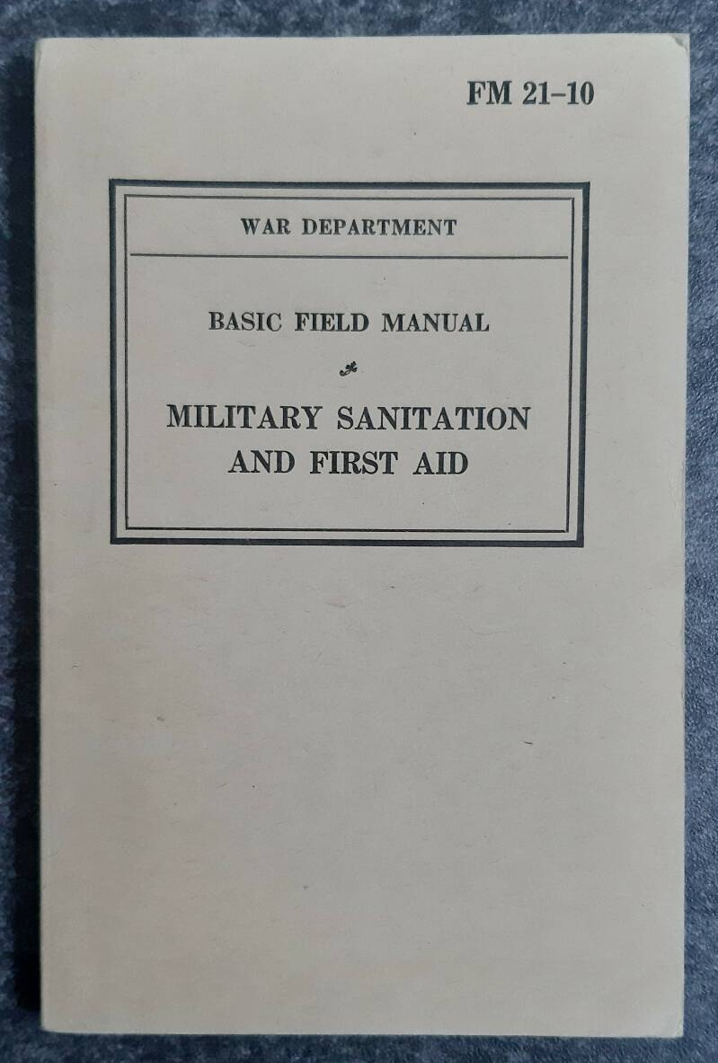 FM21-10 Military sanitation and first aid