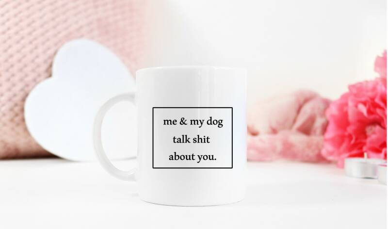 Mok Me and my dog talk shit about you