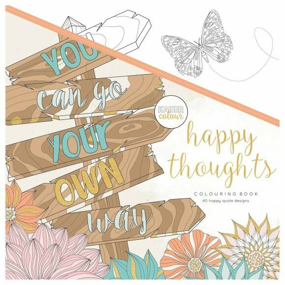 Kaisercraft colouring book 25x25cm happy thoughts