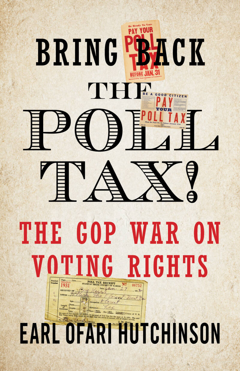 Bring Back the Poll Tax!-The GOP War on Voting Rights