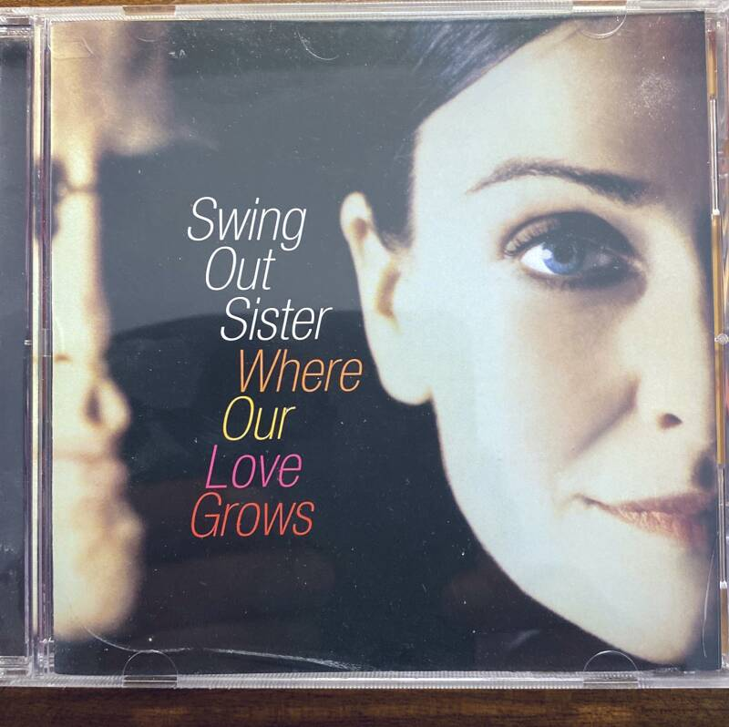CD Swing out sister - Where our love grows