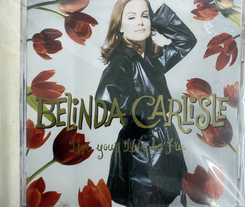 CD Belinda Carlisle - Live your life - Be free