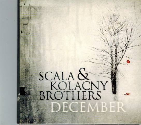 Scala & Kolacny Brothers - December