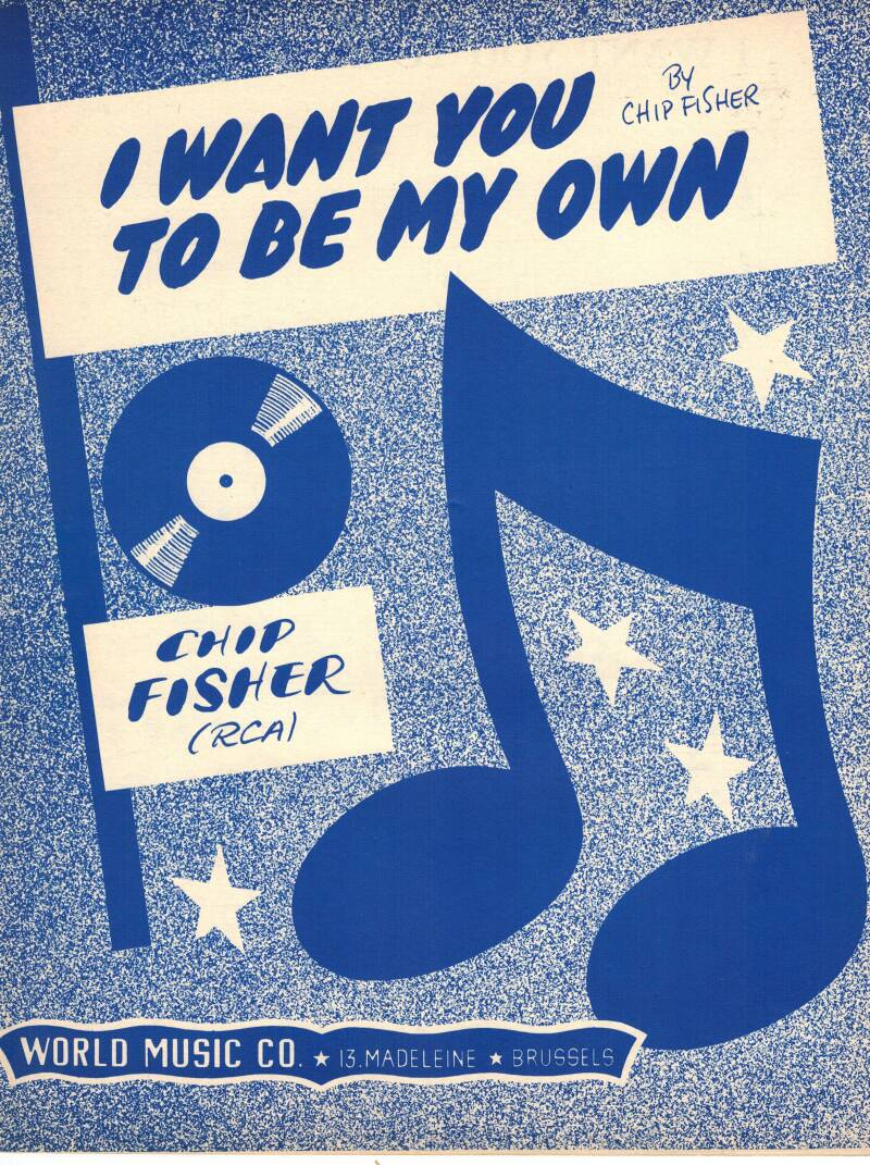 I want you to be my own - Chip Fisher