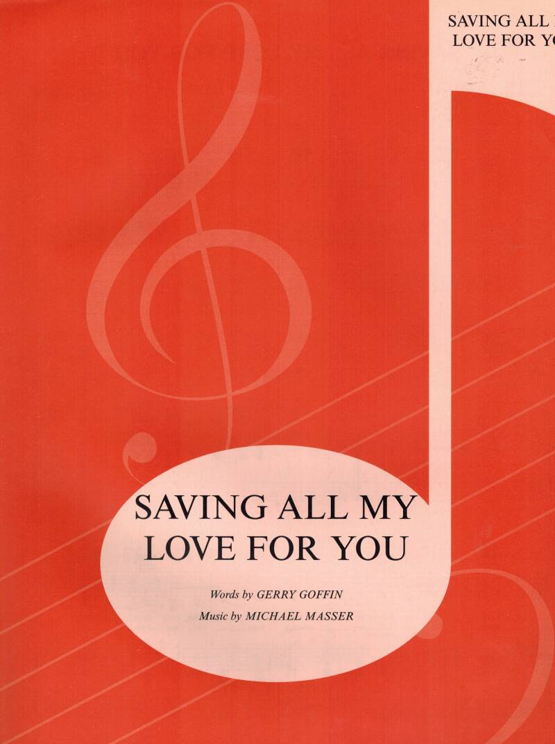 Saving all my love for you - Gerry Goffin - Michael Masser