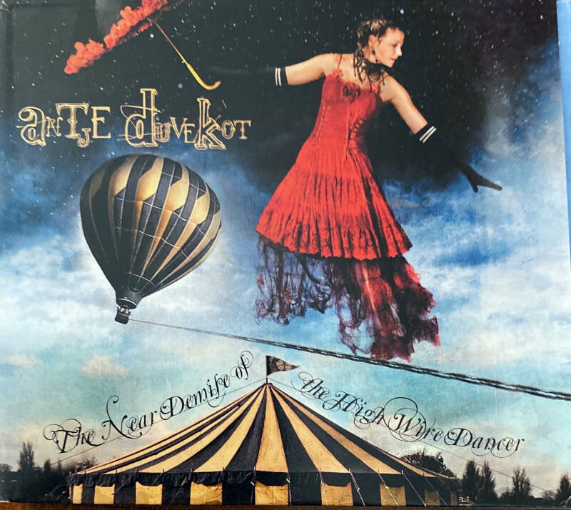 Antje Duvekot - The near demise of the high wire dancer