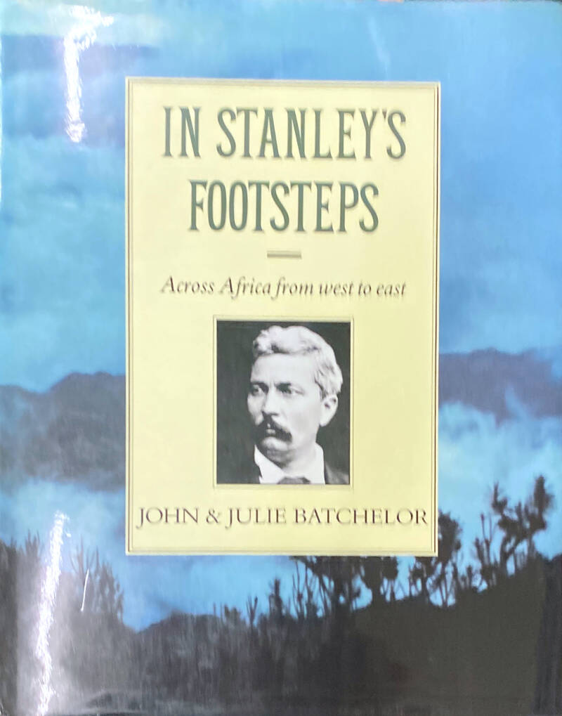 In Stanley's footsteps - John & Julie Batchelor - Across Africa from west to east