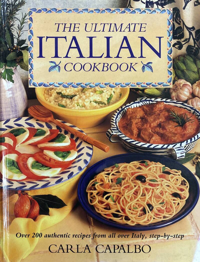The ultimate Italian cookbook - Carla Capalbo
