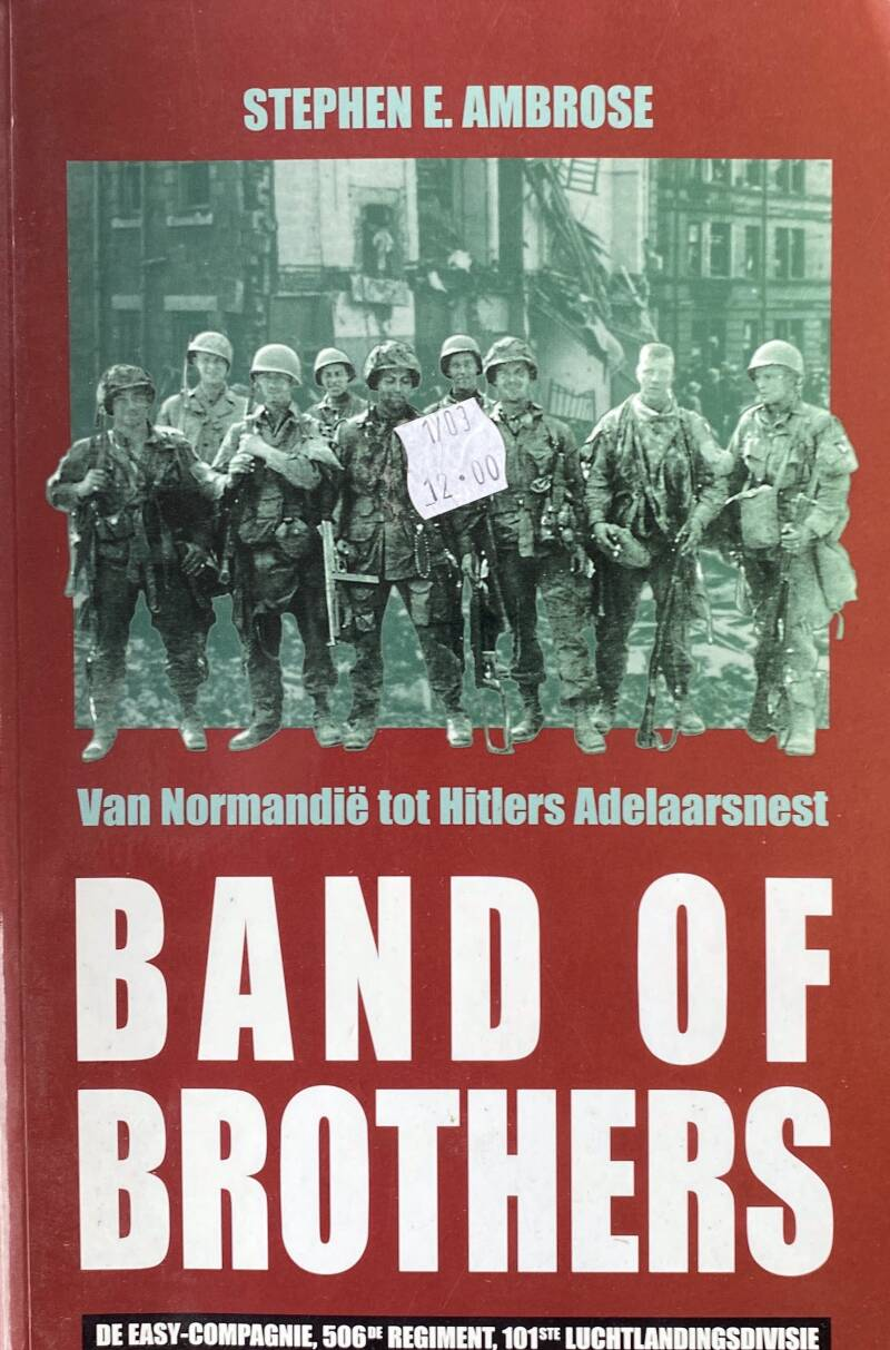 Band of Brothers - Wapenbroeders - Stephen E. Ambrose