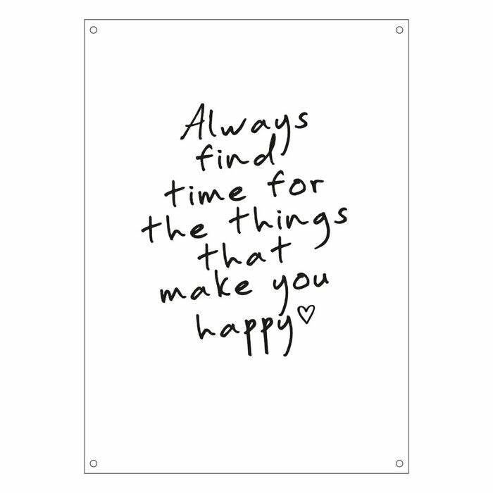 Outdoor Poster | Always find time for the things that make you happy