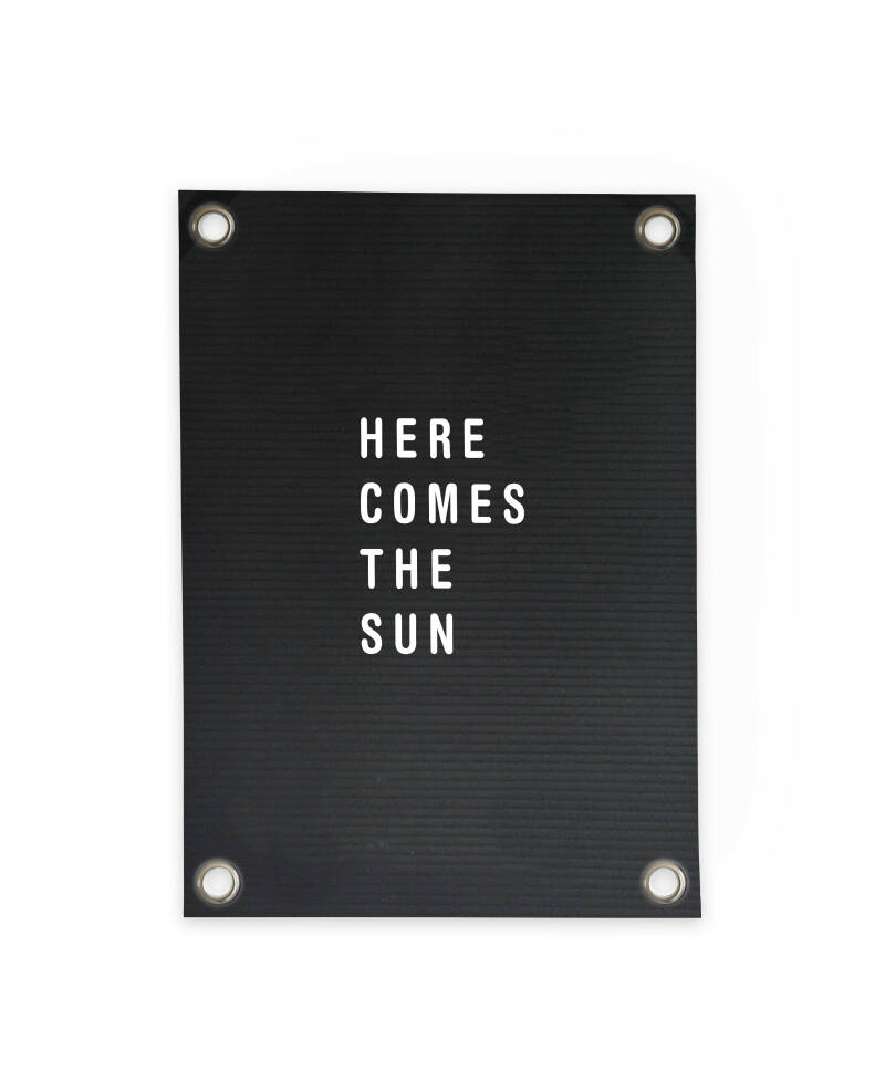 Outdoor Poster | Letterboard Here comes the Sun