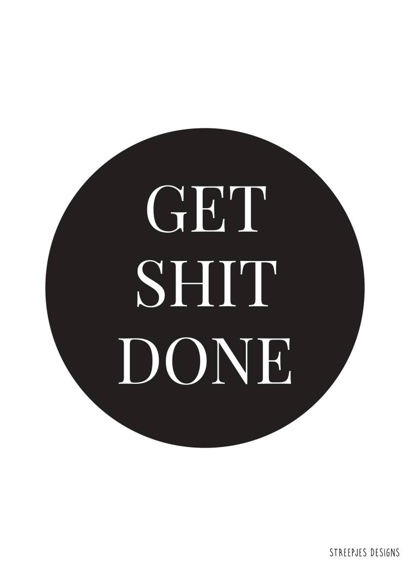 WHOLESALE Poster | Get Shit Done