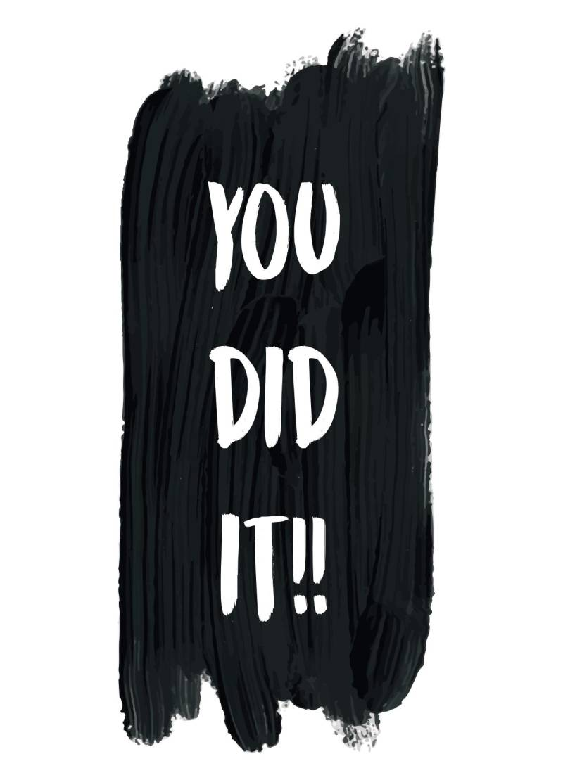 You did it!