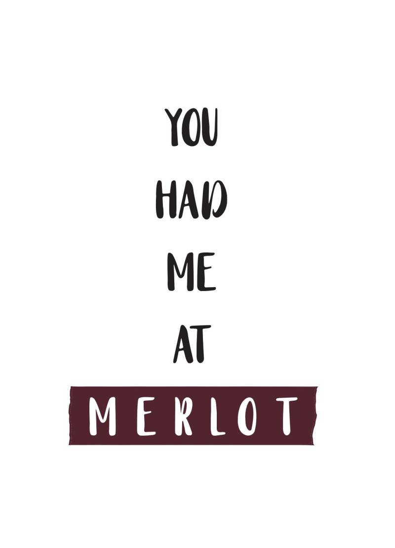 You had me at MERLOT