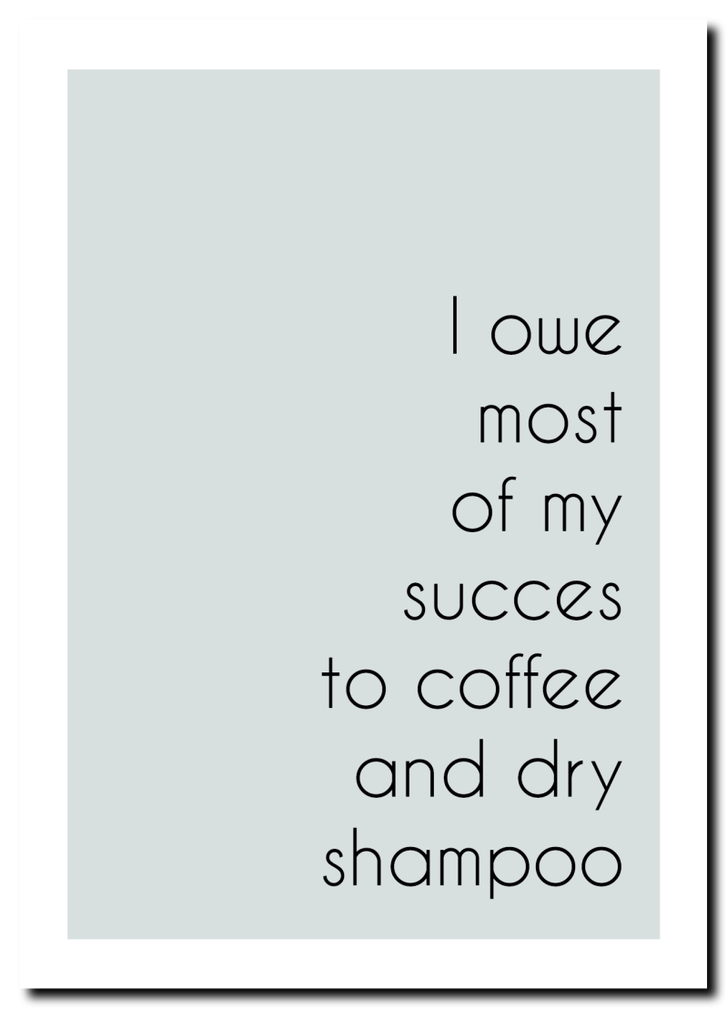 WS Q-1.2020 : Quote Coffee and dry shampoo