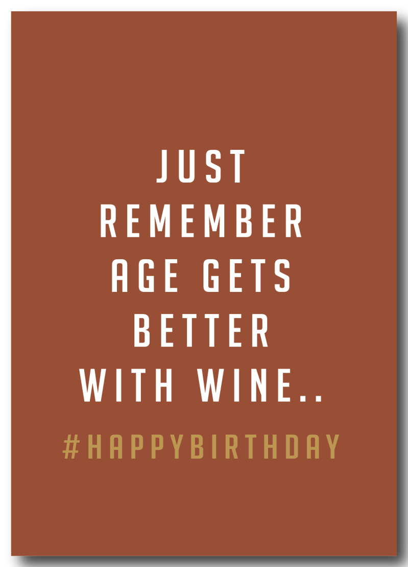 WS Q-4 : Just remember, age gets better with wine