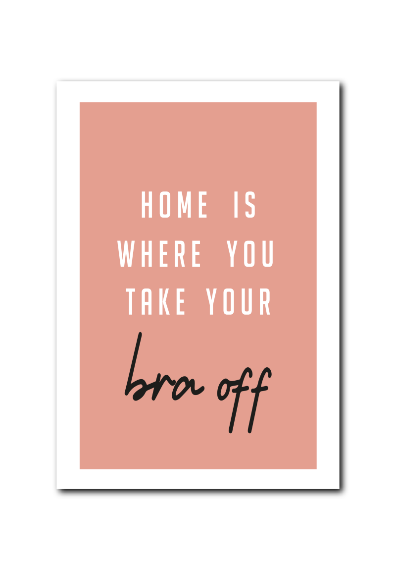 SALE : Home is where you take your bra off