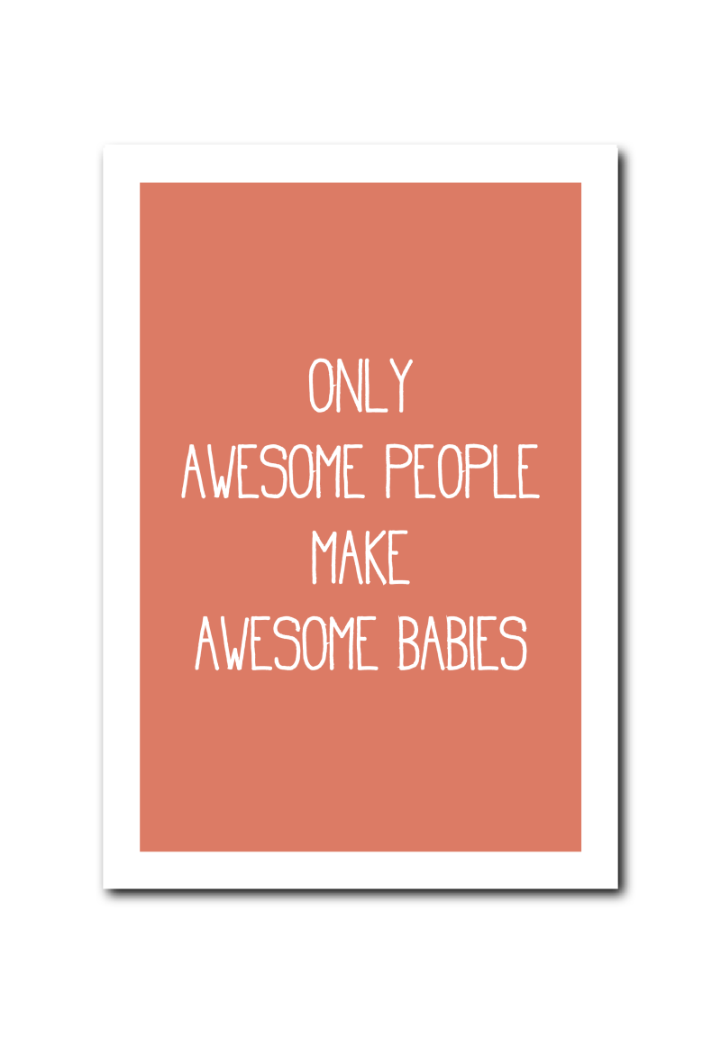 WS Q-3  : Only awesome people, make awesome babies