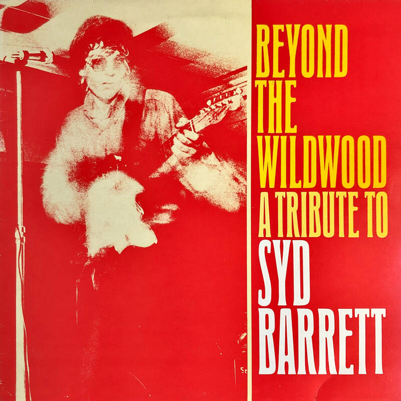 Syd Barrett - Beyond The Wildwood - A Tribute To Syd Barrett [UK, red sleeve] - LP