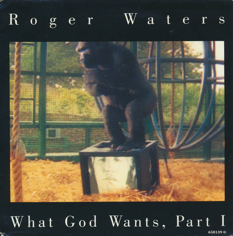 """Roger Waters - What God Wants Part 1 [Holland, export] - 7"""""""