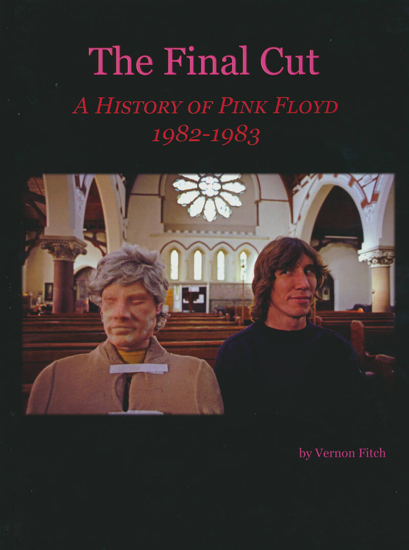 Pink Floyd - The Final Cut - A History Of Pink Floyd 1982-1983 - Vernon Fitch [USA] - Book