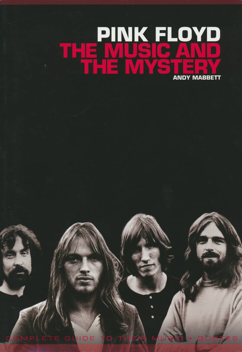 Pink Floyd - The Music And The Mystery [Andy Mabbett] - Book