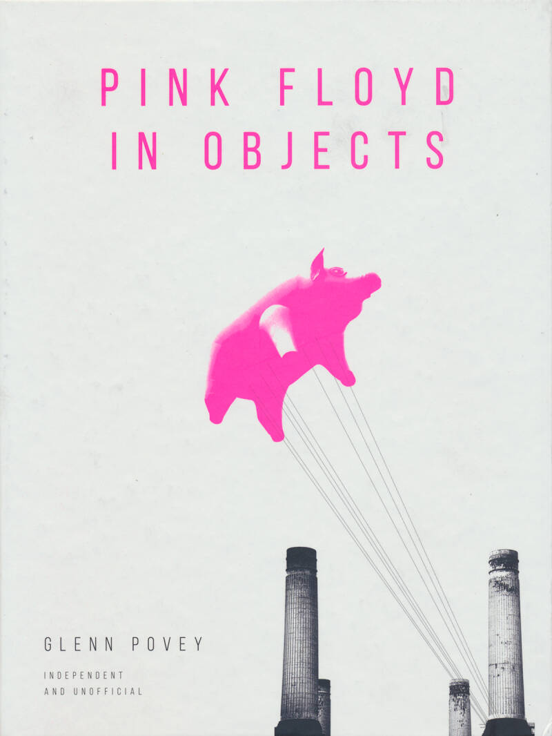 Pink Floyd - Pink Floyd In Objects - Glenn Povey [UK] - Book
