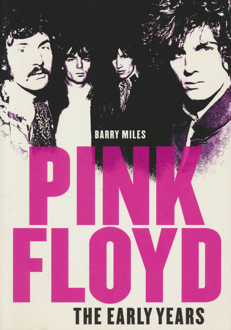 Pink Floyd - The Early Years - Barry Miles [UK] - Book